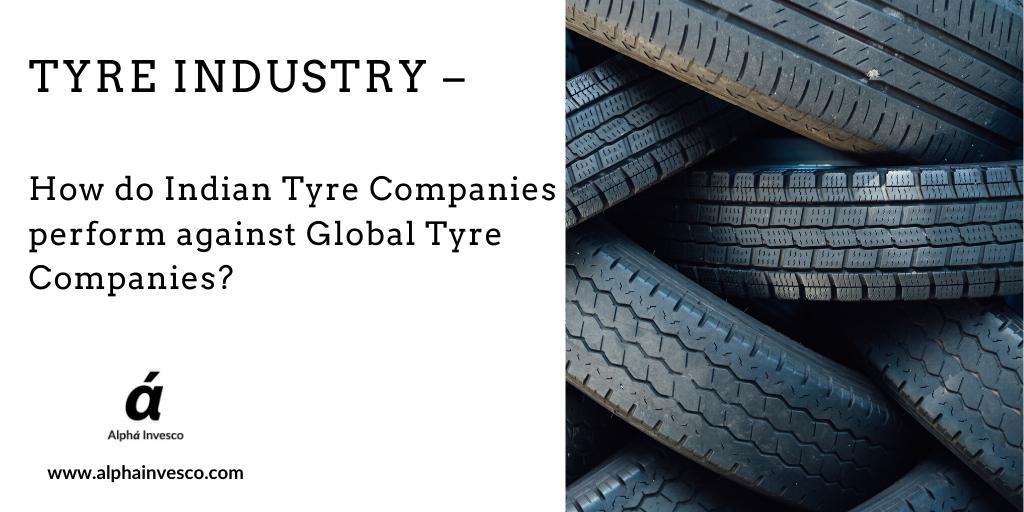 Tyre Industry Global vs India