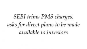 SEBI Trims PMS Charges